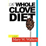 The Whole Clove Dietby Mary W. Walters