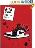 Art & Sole: Contemporary Sneaker Art & Design