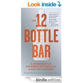 The 12 Bottle Bar: A Dozen Bottles. Hundreds of Cocktails.