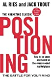 img - for Positioning: The Battle for Your Mind: How to Be Seen and Heard in the Overcrowded Marketplace [POSITIONING 2/E] book / textbook / text book