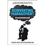 Reinventing Management: Smarter Choices for Getting Work Done ~ Julian Birkinshaw
