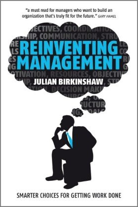 Reinventing Management: Smarter Choices for Getting Work Done