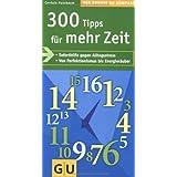 """300 Tipps f�r mehr Zeit (Gro�e GU Kompasse)von """"Cordula Nussbaum"""""""