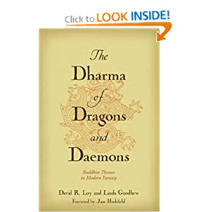 The Dharma of Dragons and Daemons: Buddhist Themes in Modern Fantasy by Jane Hirshfield, David R. Loy, Linda Goodhew and Linda Goodhew