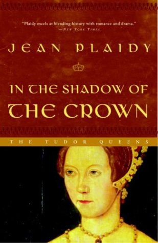 In the Shadow of the Crown: The Tudor Queens