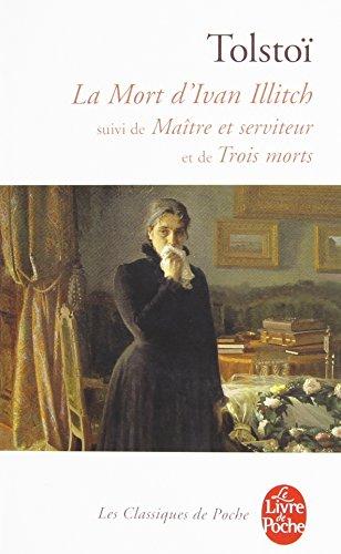 La Mort d'Ivan Illitch, suivi de Maître et serviteur et de Trois morts
