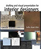 img - for Lydia Sloan Cline: Drafting and Visual Presentation for Interior Designers (Paperback); 2011 Edition book / textbook / text book