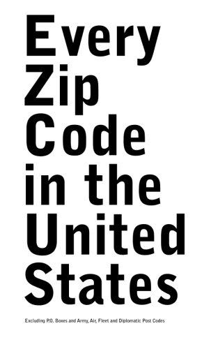 Every Zip Code in the United States: Excluding P.O. Boxes and Army, Air, Fleet and Diplomatic Post Codes