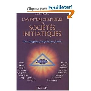 L'aventure spirituelle des sociétés initiatiques