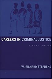 Careers in Criminal Justice (2nd Edition) W. Richard Stephens Jr.