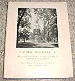 img - for Historic Philadelphia From the Founding Until the Early Neneteenth Century (Papers dealing with its people and buildings with an illustrative map, Volume 43, Part 1) book / textbook / text book