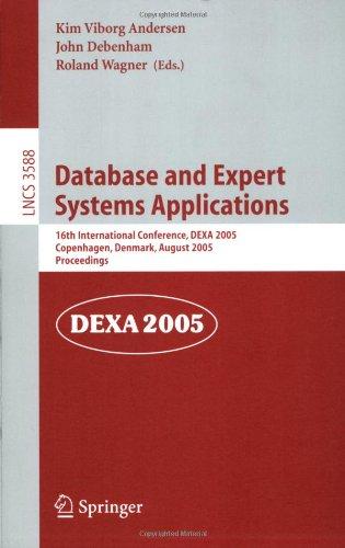 Database and Expert Systems Applications: 16th International Conference, DEXA 2005, Copenhagen, Denmark, August 22-26, 2005, Proceedings