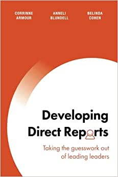Developing Direct Reports: Taking The Guesswork Out Of Leading Leaders