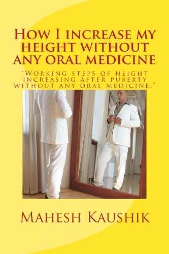 How I increase my height without any oral medicine.: Volume 1 (POPATI:THE ALTERNATIVE CURE)