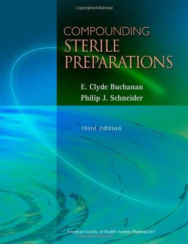 Compounding Sterile Preparations (Buchanan, Compounding...