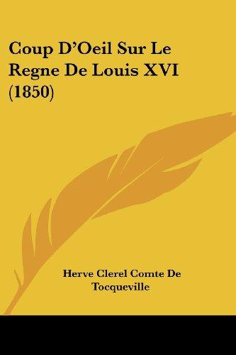 Coup D'Oeil Sur Le Regne de Louis XVI (1850)