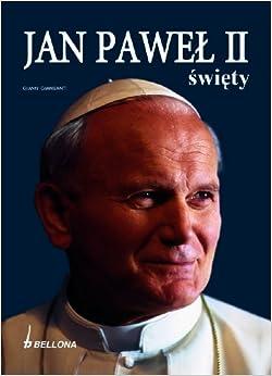 Jan Pawel II Swiety: Giansanti Gianni: 9788311117143: Amazon.com