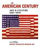 The American Century: Art & Culture, 1950-2000 (0874271231) by Phillips, Lisa