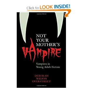 Not Your Mother's Vampire: Vampires in Young Adult Fiction by