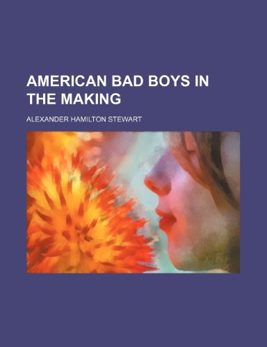 American Bad Boys in the Making