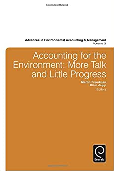 Accounting For The Environment: More Talk And Little Progress (Advances In Environmental Accounting & Management) (Advances In Environmental Accounting And Management)