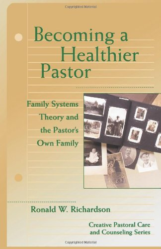Becoming a Healthier Pastor (Creative Pastoral Care and...
