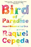 img - for Bird of Paradise: How I Became Latina book / textbook / text book