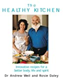 **SIGNED/DATED** THE HEALTHY KITCHEN : Recipes for a Better Body, Life and Spirit