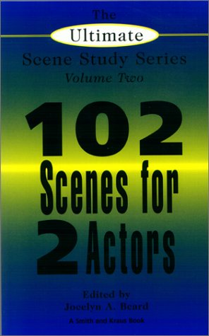 102 Scenes for 2 Actors (The Ultimate Scene Study Series Volume Two)