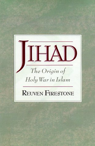 Jihad : The Origin of Holy War in Islam, REUVEN FIRESTONE