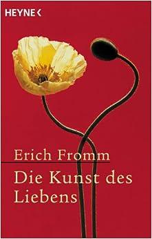 Die Kunst des Liebens: Amazon.de: Erich Fromm: Bücher