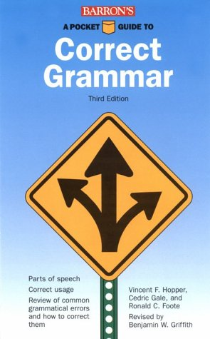 A Pocket Guide to Correct Grammar, Vincent Foster Hopper, Cedric Gale, Ronald C. Foote, Benjamin W. Griffith