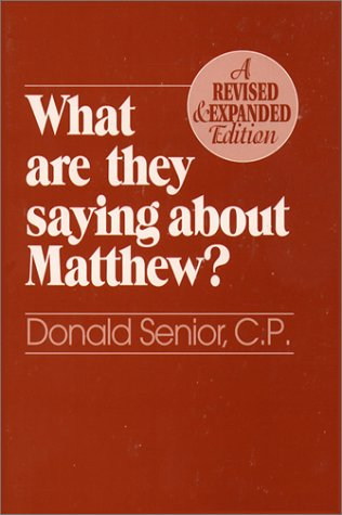 What Are They Saying About Matthew? Revised and Expanded Edition, Donald Senior