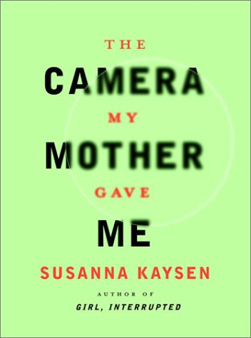 Camera My Mother Gave Me, SUSANNA KAYSEN