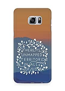 AMEZ there is unmapped territory in all of us Back Cover For Samsung Galaxy S6 Edge Plus