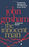 The Innocent Man (0099493578) by John Grisham