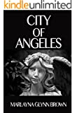 City of Angeles (Memoirs of Marlayna Glynn Brown Book 2)