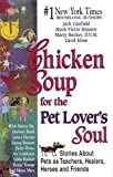 img - for Chicken Soup for the Pet Lovers Soul Stories About Pets as Teachers Healers Heroes and Friends 1998 publication. book / textbook / text book