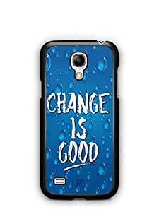 YuBingo Change is Good Designer Mobile Case Back Cover for Samsung Galaxy S4 Mini