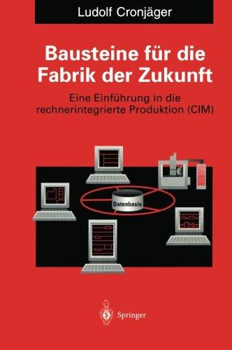 Bausteine fur die Fabrik der Zukunft: Eine Einfuhrung in die rechnerintegrierte Produktion (CIM)  (Tapa Blanda)