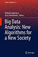 Big Data Analysis: New Algorithms for a New Society Front Cover