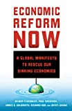 img - for Economic Reform Now: A Global Manifesto to Rescue our Sinking Economies book / textbook / text book