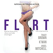 Flirt Audiobook by Tracy Brown,  K'wan, Angel Mitchell Narrated by Honey Jones,  iiKane,  Gabe