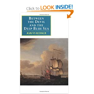 Between the Devil and the Deep Blue Sea: Merchant Seamen, Pirates and the Anglo-American Maritime World, 1700... by Marcus Rediker