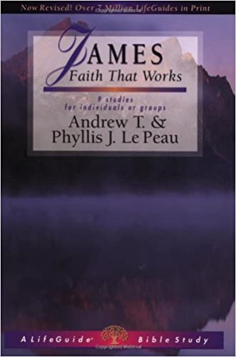 James: Faith That Works (Lifeguide Bible Studies)