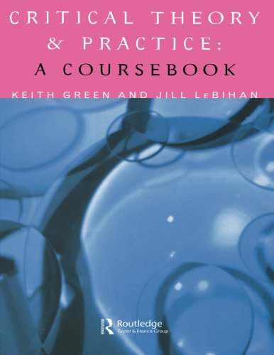 Critical Theory and Practice: A Coursebook