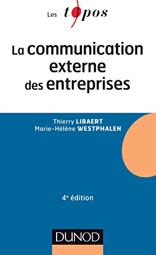 La communication externe des entreprises - 4e édition (Marketing licence t. 1)