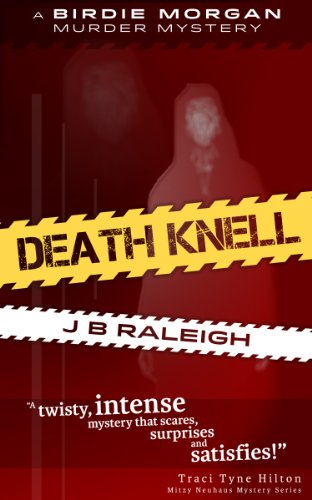"""Spine Chilling Psychological Suspense!"" 4.5 Stars for J.B. Raleigh's Death Knell: A Birdie Morgan Murder Mystery"