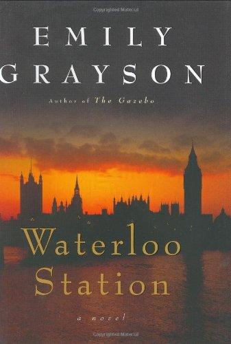 Waterloo Station: A Novel (Grayson, Emily)