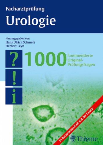 Facharztprüfung Urologie: 1000 kommentierte Original-Prüfungsfragen